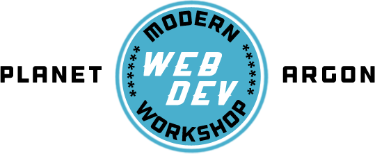 The Modern Web Development Workshop by Planet Argon